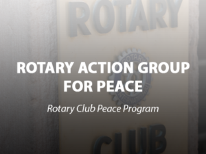 Rotary Action Group | Global Prosperity and Peace Initiative